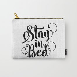 Stay in Bed black and white modern typography quote poster bedroom wall art home decor Carry-All Pouch