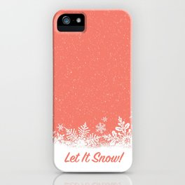 Let It Snow in Living_Coral iPhone Case