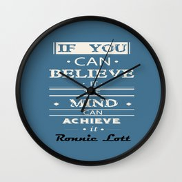 The mind can achieve it Ronnie Lott football player quote Wall Clock
