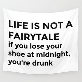 life is not a fairytale Wall Tapestry