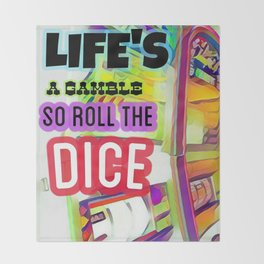Life's a Gamble Throw Blanket