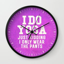 I DO YOGA JUST KIDDING I ONLY WEAR THE PANTS (Vintage Purple) Wall Clock
