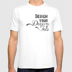 Design Your Dream Job MEDIUM Mens Fitted Tee White