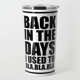Back in the days Travel Mug