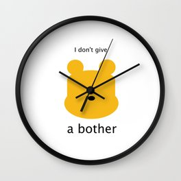Don't give a bother  Wall Clock