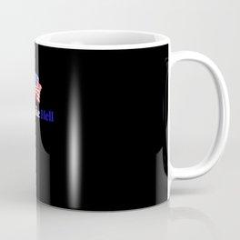 Fight like hell - America Coffee Mug