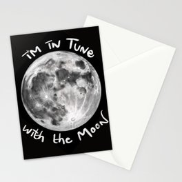 I'm in Tune with the Moon Stationery Cards