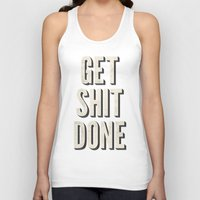 get shit done Tank Tops featuring Get Shit Done by Bill Pyle