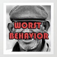 Worst Behavior Art Print