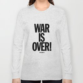 War Is Over - If You Want It Long Sleeve T-shirt