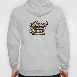 Ahead of the Game Hoody