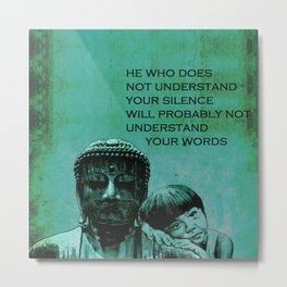 BUDDHA GIRL - SILENCE - quote Metal Print