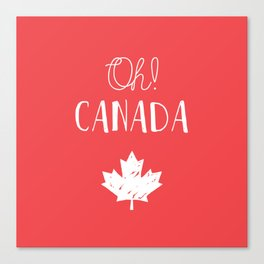 Oh! Canada Canvas Print