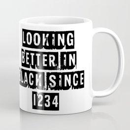 Looking Better In Black Since 1234 [Black] Coffee Mug