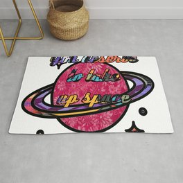 You Deserve to Take up space Graffiti Rug