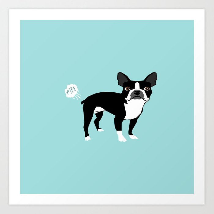 Boston Terrier funny fart dog pure breed gifts dog lovers Art Print