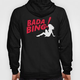 Bada Bing! Hoody