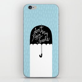Don't Rain on My Parade iPhone Skin