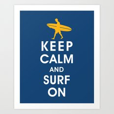 Keep Calm and Surf On (Surfer Boy) Art Print