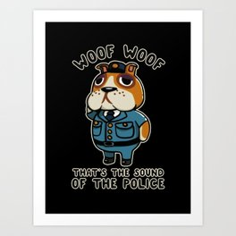 Woof Woof That's the Sound of the Police Booker Art Print