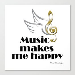 Music makes me happy Canvas Print