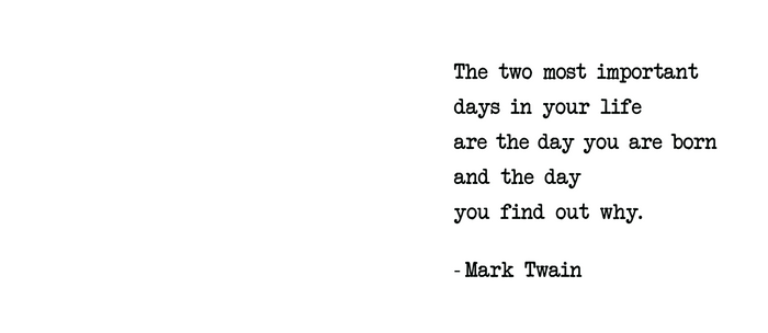 The two most important days in your life...- Mark Twain Coffee Mug