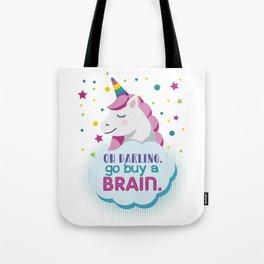 Go Buy A Brain Sarcastic Unicorn Magical Creatures Magic Fantasy Rainbow Myth Horse Lovers Gift Tote Bag