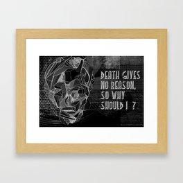 Death gives no reason Framed Art Print
