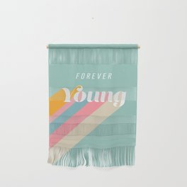Forever Young Wall Hanging