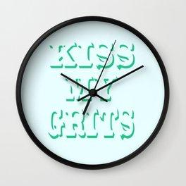 Kiss my grits Wall Clock