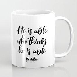 He is Able Who Think He is Able,Spiritual Typography, Wall Art Print, Buddha quotes Coffee Mug