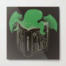 How to Make Friends Metal Print