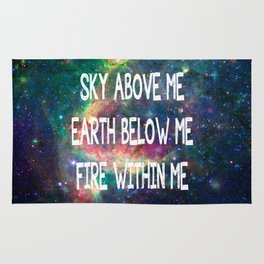 Sky Above Me Earth Below Me Fire Within Me Rug