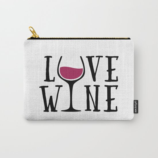 Love Wine Quote Carry-All Pouch