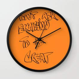 Don't ask permission to be great Wall Clock