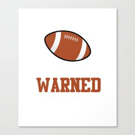 I'm the Boy Your Coach Warned You About Sports T-shirt Canvas Print
