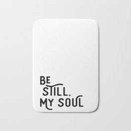 Be Still, My Soul Bath Mat