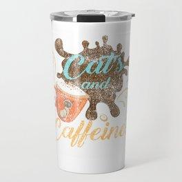 Cats and Caffeine Funny Coffee Hilarious Cat Distressed Travel Mug