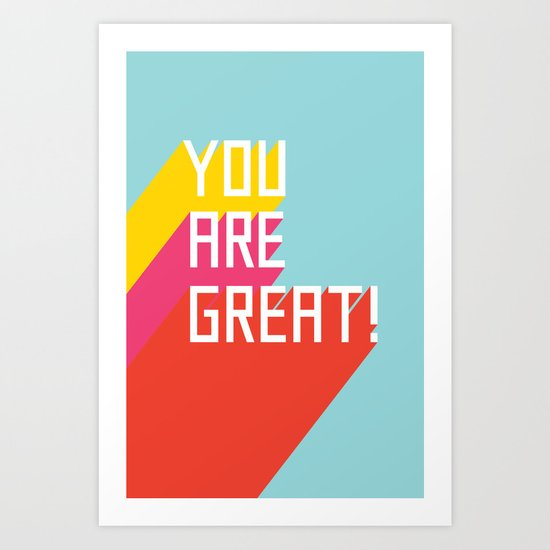 You Are Great! Art Print