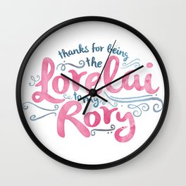You're the Lorelai to My Rory Wall Clock