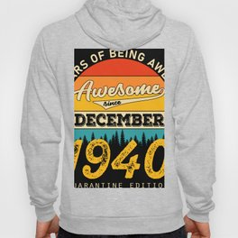 80 years of being awesome since dezember 1940 Hoody