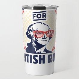 Too Cool For British Rule George Washington Travel Mug