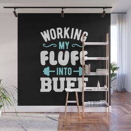 Working My Fluff Into Buff Wall Mural