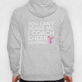 You Can't Scare Me, I Coach Cheerleading Funny T-Shirt Hoody