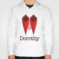 dorothy Hoodies featuring Dorothy by Winter Graphics