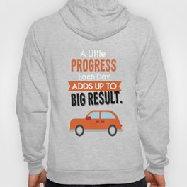A Little Progress Each Day Adds Up To Big Result Inspirational Motivational Quote Design Hoody