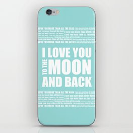 I Love You More - I love You To The Moon iPhone Skin