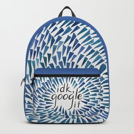 I Don't Know, Google It - Blue Backpack