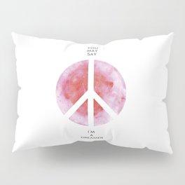 I´m a dreamer - Peace Pillow Sham