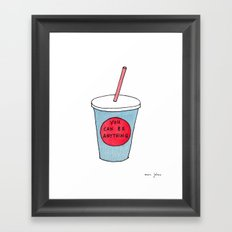 you can be anything Framed Art Print